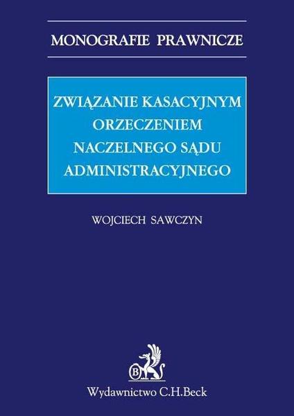 Związanie kasacyjnym orzeczeniem Naczelnego Sądu Administracyjnego