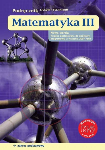 Matematyka III. Podręcznik. Zakres podstawowy