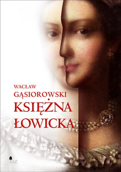 Księżna Łowicka - powieść historyczna z XIX wieku