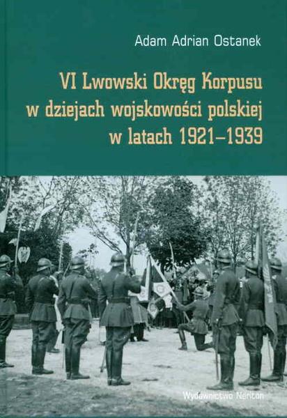 VI Lwowski Okręg Korpusu w dziejach wojskowości polskiej w latach 1921-1939