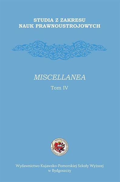 Studia z zakresu nauk prawnoustrojowych. Miscellanea Tom VI