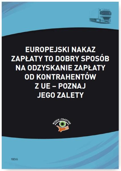 Europejski nakaz zapłaty to dobry sposób na odzyskanie zapłaty od kontrahentów z UE – poznaj jego zalety