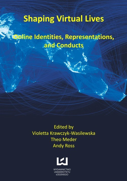 Shaping virtual lives. Online identities, representations, and conducts