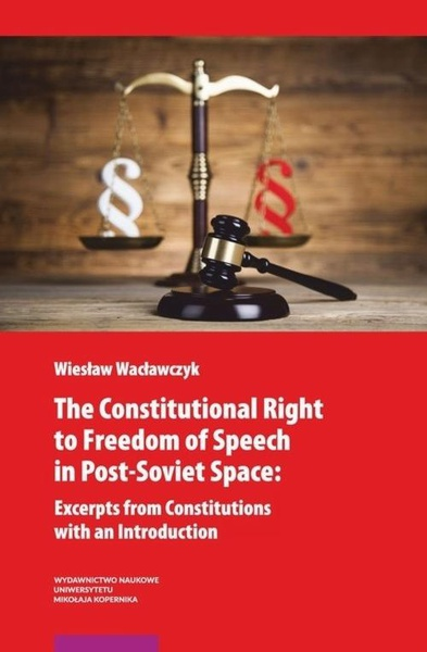 The Constitutional Right to Freedom of Speech in Post-Soviet Space