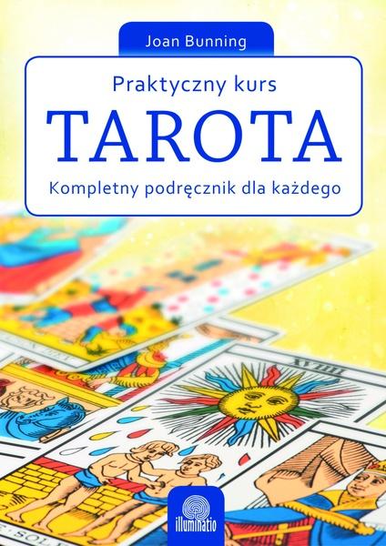 Praktyczny kurs Tarota. Kompletny podręcznik dla każdego