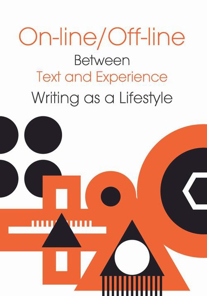 On-line/Off-line. Between Text and Experience Writting as a Lifestyle