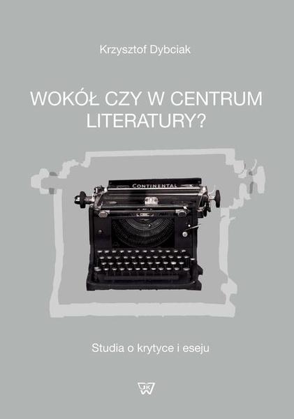 Wokół czy w centrum literatury?