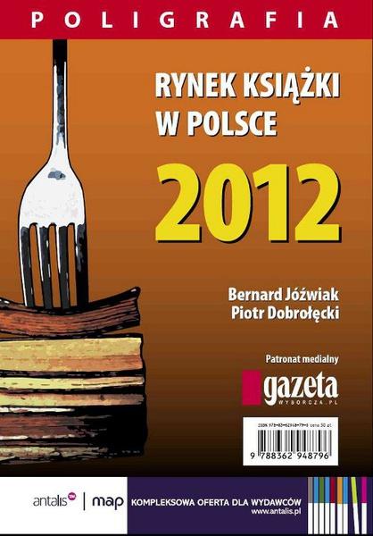 Rynek książki w Polsce 2012. Poligrafia