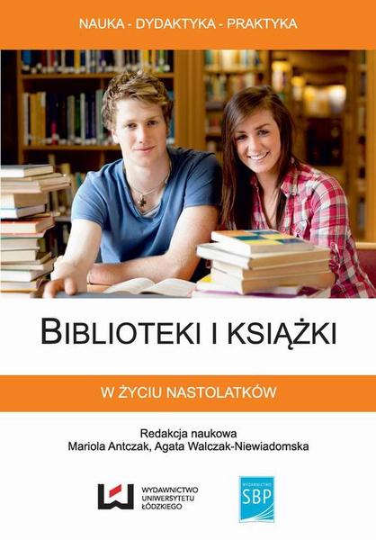 Biblioteki i książki w życiu nastolatków