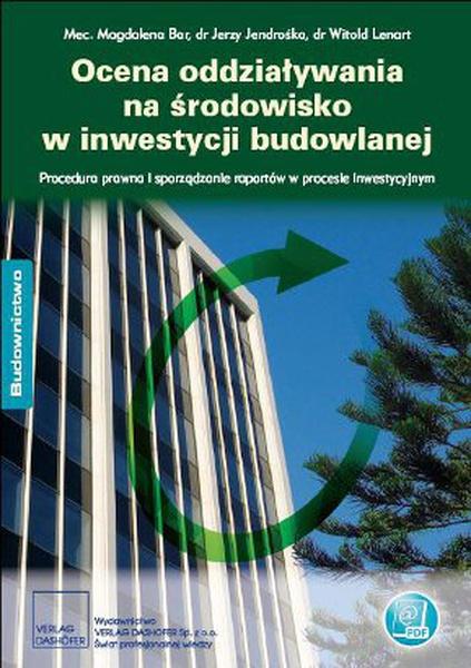 Ocena oddziaływania na środowisko w inwestycji budowlanej. Procedura prawna i sporządzanie raportów w procesie inwestycyjnym