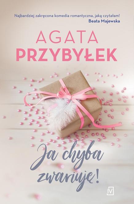 Ja chyba zwariuję! - Agata Przybyłek