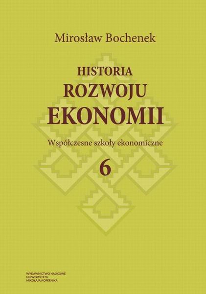 Historia rozwoju ekonomii, t. 6: Współczesne szkoły ekonomiczne