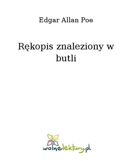 Rękopis znaleziony w butli - Edgar Allan Poe
