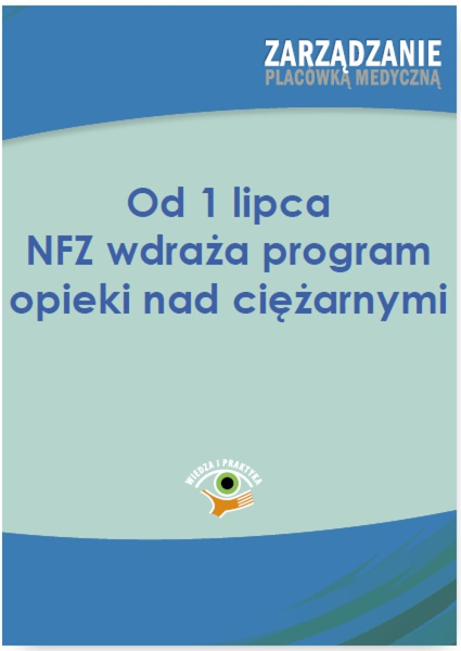 Od 1 lipca NFZ wdraża program opieki nad ciężarnymi