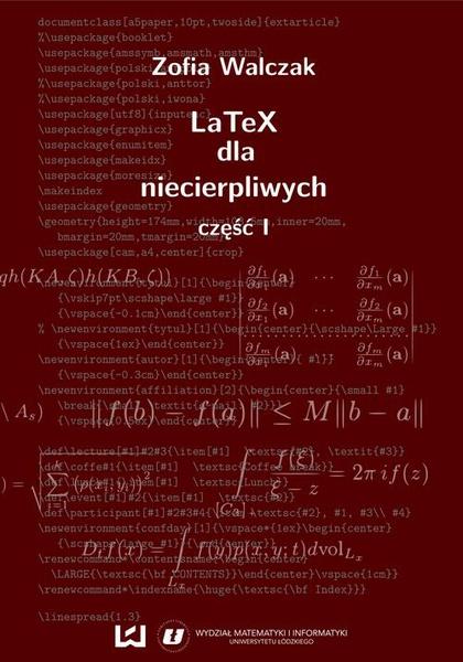 LaTeX dla niecierpliwych. Część pierwsza. Wydanie drugie (poprawione i uzupełnione)