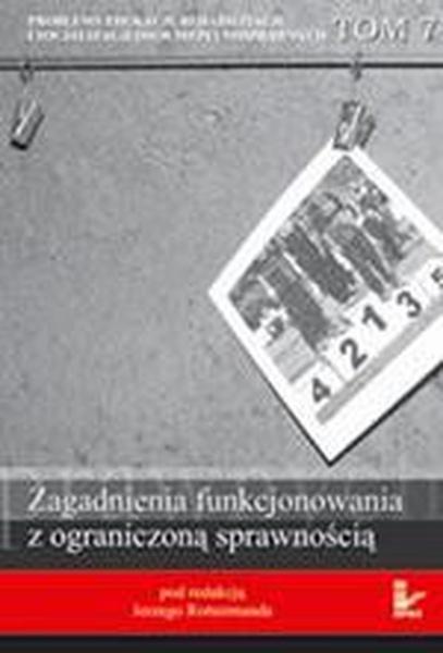 Problemy edukacji, rehabilitacji i socjalizacji osób niepełnosprawnych, t. 7