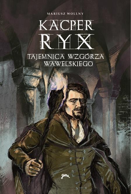 Kacper Ryx - Tajemnica wzgórza wawelskiego - Mariusz Wollny
