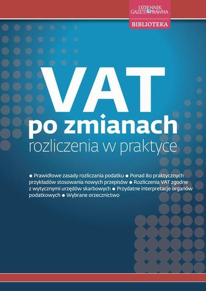 VAT po zmianach rozliczenia w praktyce