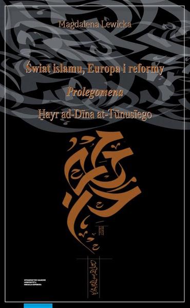 Świat islamu, Europa i reformy. Prolegomena Hayr ad-Dīna at-Tūnusīego