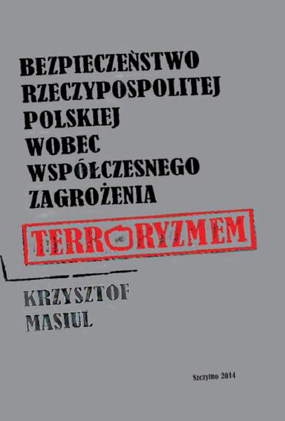 Bezpieczeństwo Rzeczypospolitej Polskiej wobec współczesnego zagrożenia terroryzmem