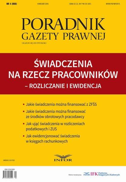 Poradnik Gazety Prawnej 4/2015 Świadczenia na rzecz pracowników - rozliczanie i ewidencja
