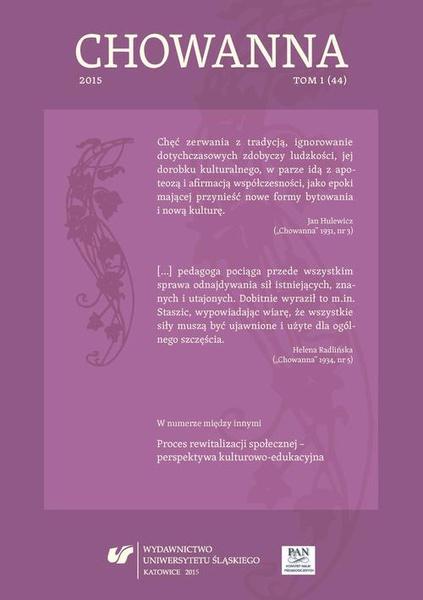"""""""Chowanna"""" 2015. T. 1 (44): Proces rewitalizacji społecznej – perspektywa kulturowo-edukacyjna"""