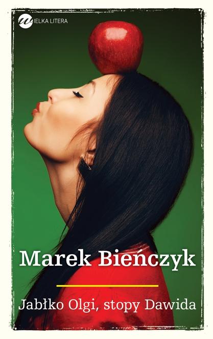 Jabłko Olgi, stopy Dawida - Marek Bieńczyk