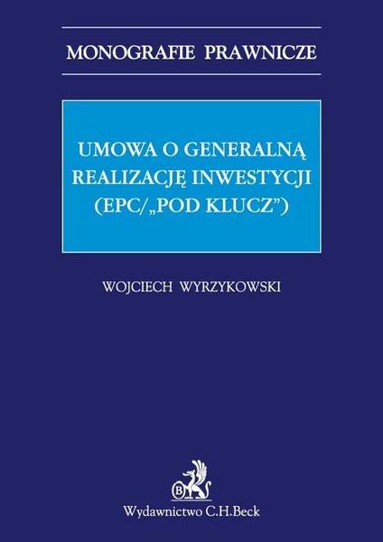"""Umowa o generalną realizację inwestycji (EPC/""""pod klucz"""")"""