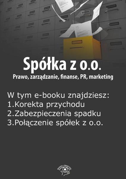 Spółka z o.o. Prawo, zarządzanie, finanse, PR, marketing, wydanie październik 2015 r.
