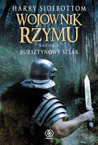 Wojownik Rzymu. Bursztynowy szlak