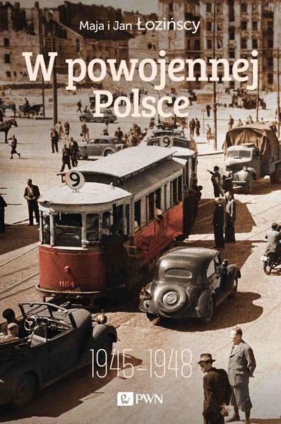 W powojennej Polsce. 1945-1948