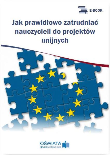 Jak prawidłowo zatrudniać nauczycieli do projektów unijnych