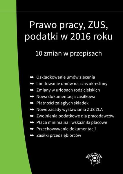 Prawo pracy, ZUS, podatki w 2016 roku. 10 zmian w przepisach