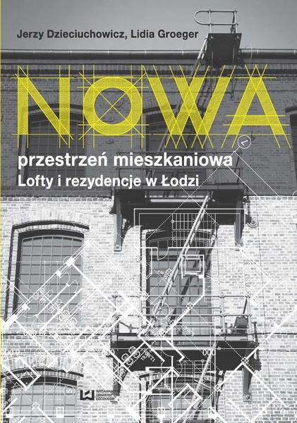 Nowa przestrzeń mieszkaniowa. Lofty i rezydencje w Łodzi
