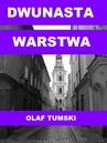 ebook Dwunasta warstwa - Olaf Tumski