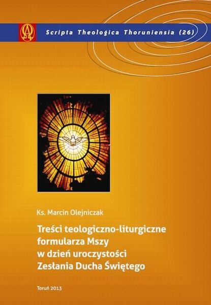 Treści teologiczno-liturgiczne formularza Mszy w dzień uroczystości Zesłania Ducha Świętego