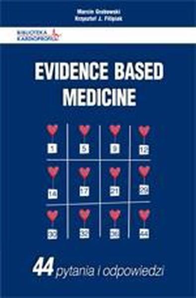 Evidence Based Medicine.  44 pytania i odpowiedzi