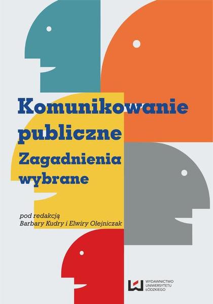 Komunikowanie publiczne. Zagadnienia wybrane