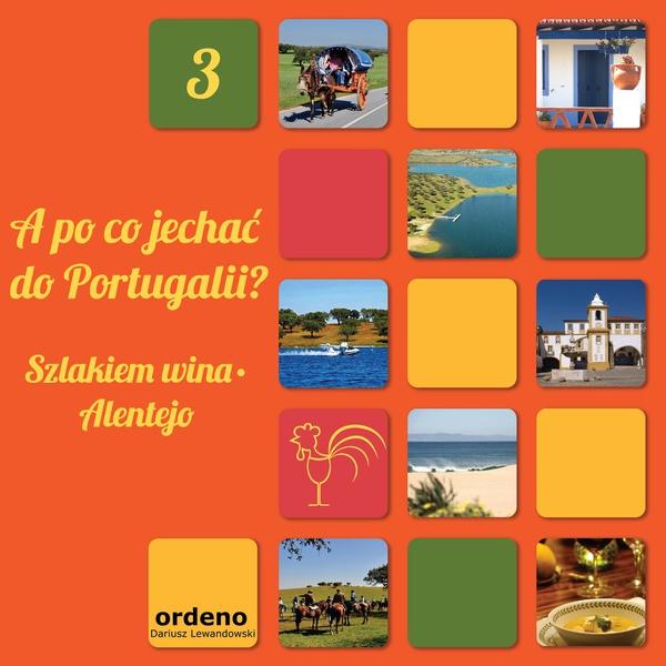 A po co jechać do Portugalii? Szlakiem wina - Alentejo