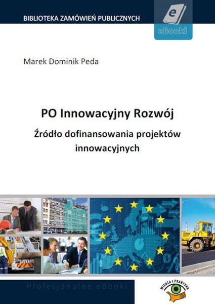 PO Innowacyjny Rozwój. Źródło dofinansowania projektów innowacyjnych