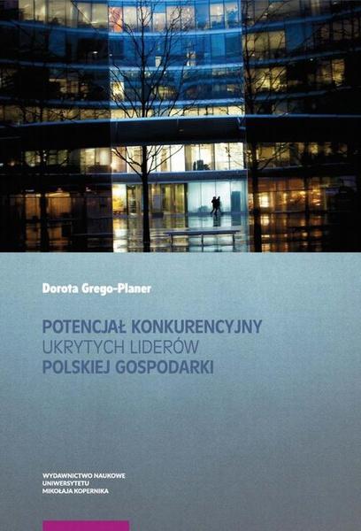 Potencjał konkurencyjny ukrytych liderów polskiej gospodarki