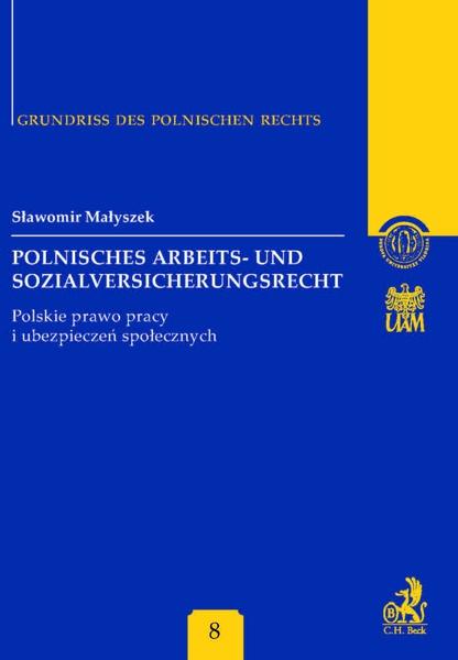 Polnisches Arbeits - und Sozialversicherungsrecht. Polskie prawo pracy i ubezpieczeń społecznych Band 8