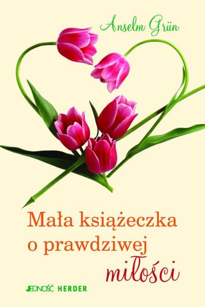 Mała książeczka o prawdziwej miłości
