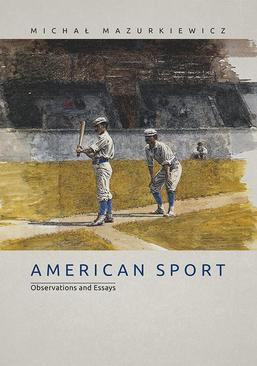 American Sport. Observations and Essays