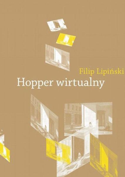 Hopper wirtualny. Obrazy w pamiętającym spojrzeniu
