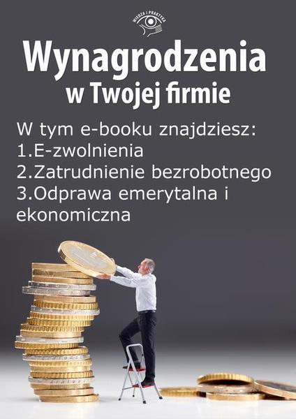 Wynagrodzenia w Twojej firmie, wydanie czerwiec 2014 r. część II
