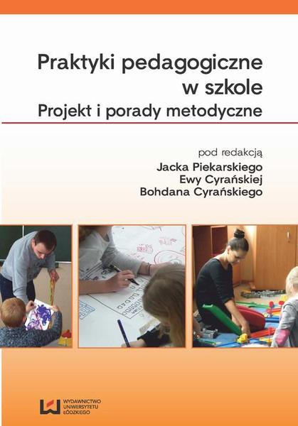 Praktyki pedagogiczne w szkole. Projekt i porady metodyczne