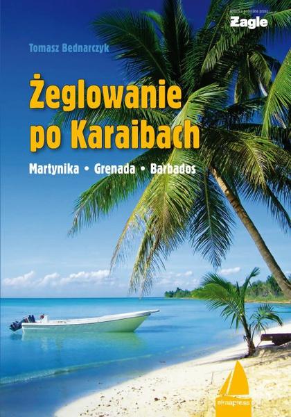 Żeglowanie po Karaibach Martynika - Grenada - Barbados