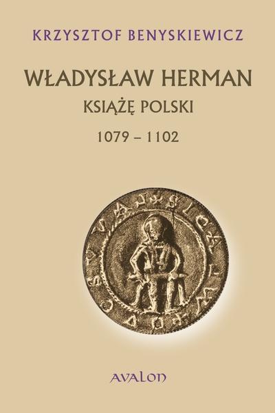 Władysław Herman książę polski 1079-1102