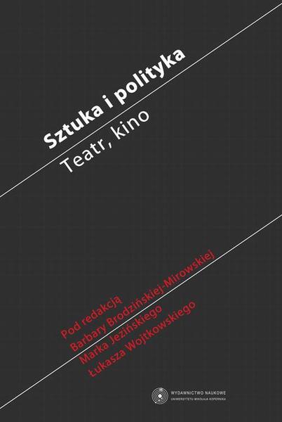 Sztuka i polityka. Teatr, kino